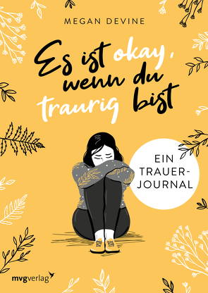 Es ist okay, wenn du traurig bist Ein Trauer-Journal von Bauer,  Martin, Devine,  Megan