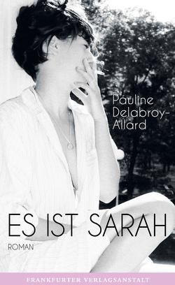 Es ist Sarah von de Malafosse,  Sina, Delabroy-Allard,  Pauline