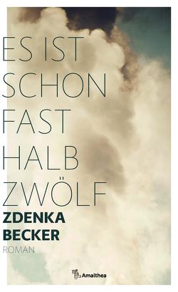 Es ist schon fast halb zwölf von Becker,  Zdenka