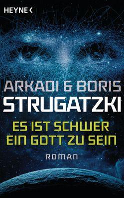 Es ist schwer, ein Gott zu sein von Simon,  Erik, Specht,  Arno, Strugatzki,  Arkadi, Strugatzki,  Boris