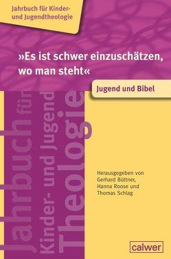"""""""Es ist schwer einzuschätzen, wo man steht"""" – Jugend und Bibel von Büttner,  Gerhard, Roose,  Hanna, Schlag,  Thomas"""