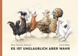 Es ist unglaublich aber wahr von Andersen,  Hans Christian, Raber,  Catrin