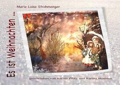Es ist Weihnachten… von Moebius,  Karina, Pfolz,  Karina, Strohmenger,  Marie Luise
