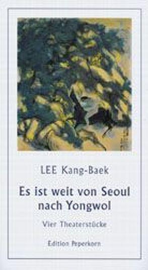 Es ist weit von Seoul nach Yongwol von Bräsel,  Sylvia, Kim,  Miy-He, Lee,  Kang-Baek