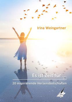 Es ist Zeit für … von Weingartner,  Irina