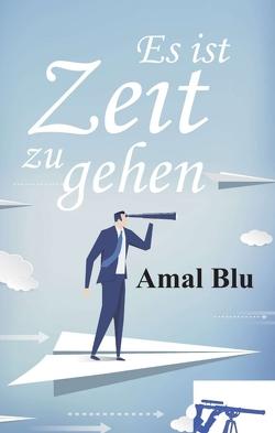 Es ist Zeit zu gehen von Blu,  Amal