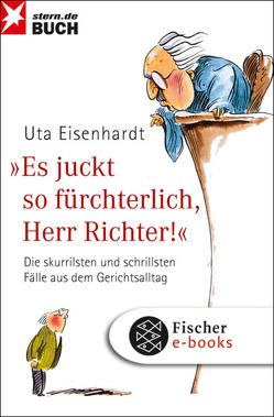 Es juckt so fürchterlich, Herr Richter von Eisenhardt,  Uta