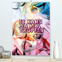 Es kann ja mal Tropfen von Nico Bielow (Premium, hochwertiger DIN A2 Wandkalender 2020, Kunstdruck in Hochglanz) von Bielow,  Nico