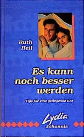 Es kann noch besser werden von Heil,  Ruth