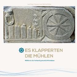 Es klapperten die Mühlen von Kläser,  Josef, Lenz,  Eleonore, Montabaur,  Verbandsgemeinde, Röther,  Winfried