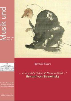 """""""… es kommt die Füchsin als Nonne verkleidet …"""" Renard von Strawinsky von Rusam,  Bernhard"""