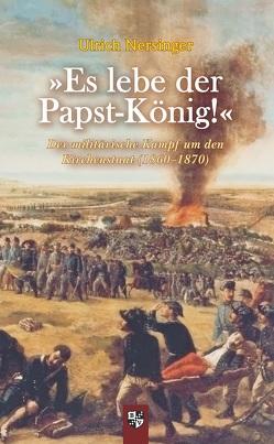 »Es lebe der Papst-König!« von Nersinger,  Ulrich