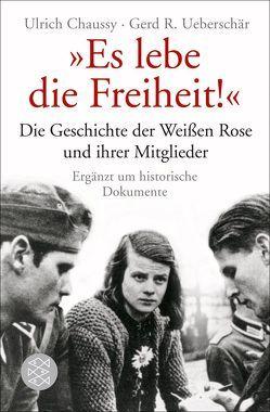 """""""Es lebe die Freiheit!"""" von Chaussy,  Ulrich, Ueberschär,  Gerd R"""