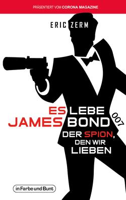 Es lebe James Bond 007 von Zerm,  Eric