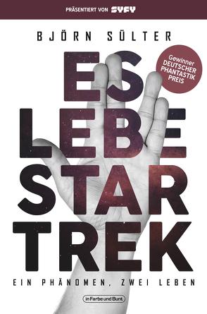 Es lebe Star Trek – Ein Phänomen, zwei Leben von Sülter,  Björn