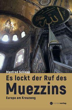 Es lockt der Ruf des Muezzins von Schlapp,  Manfred