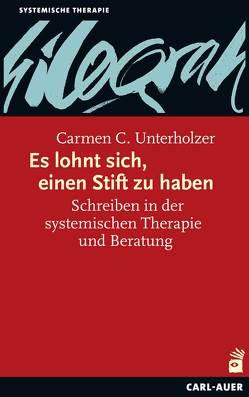 Es lohnt sich, einen Stift zu haben von Unterholzer,  Carmen C.