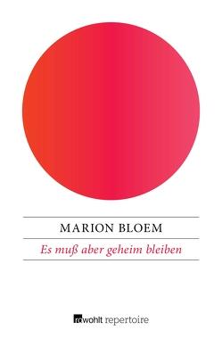 Es muß aber geheim bleiben von Bloem,  Marion, Schins-Machleidt,  Marie-Thérèse
