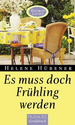 Es muss doch Frühling werden von Hübener,  Helene