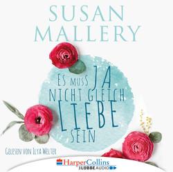 Es muss ja nicht gleich Liebe sein von Mallery,  Susan, Welter,  Ilya