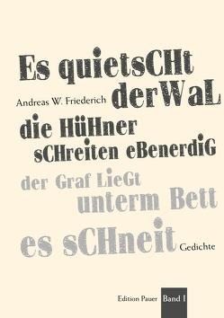 Es quietscht der Wal, die Hühner schreiten ebenerdig … Band I von Friederich,  Andreas W.