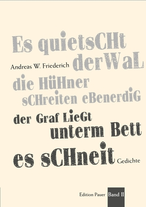 Es quietscht der Wal, die Hühnerschreiten ebenerdig … Band II von Friederich,  Andreas W.
