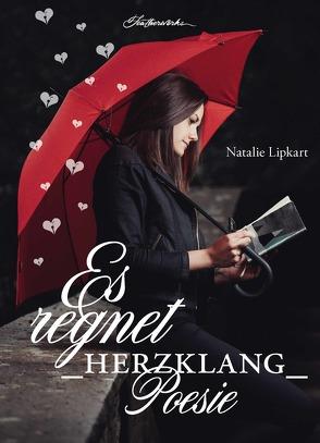 Es regnet Herzklang Poesie von Natalie,  Lipkart