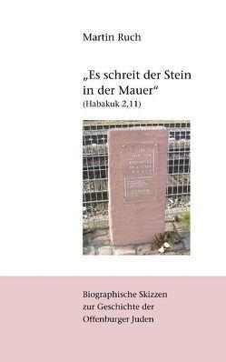 """""""Es schreit der Stein in der Mauer"""" (Habakuk 2,11) von Ruch,  Martin"""
