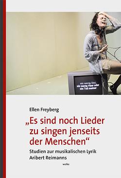 """""""Es sind noch Lieder zu singen jenseits der Menschen"""" von Freyberg,  Ellen"""