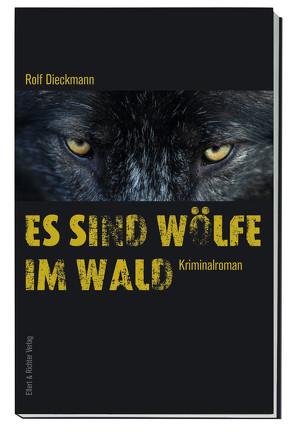 Es sind Wölfe im Wald von Dieckmann,  Rolf