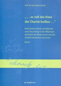 """""""…es soll das Haus die Charité heißen…"""" von David,  Heinz"""