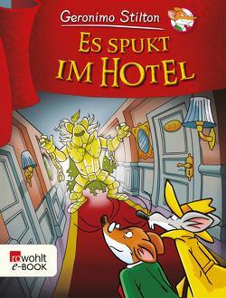 Es spukt im Hotel von Jung,  Carsten, Stilton,  Geronimo