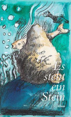 Es steht ein Stein von Binz,  Jörg, Knellwolf,  Ulrich, Lerch,  Robert
