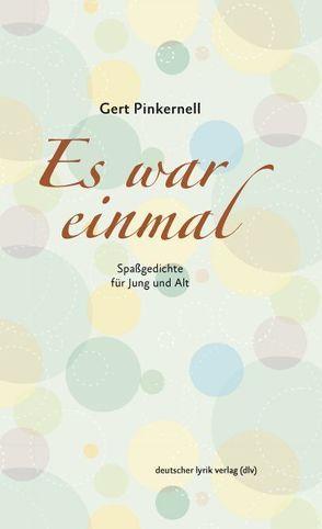 Es war einmal von Pinkernell,  Gert