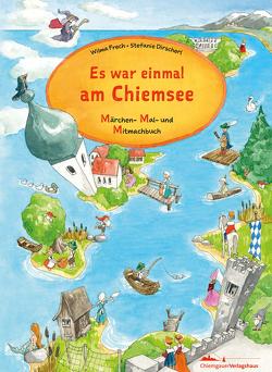 Es war einmal am Chiemsee / Es war einmal im Chiemgau von Frech,  Wilma