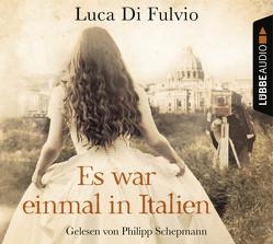 Es war einmal in Italien von Fulvio,  Luca Di, Harnischmacher,  Elisa, Schepmann,  Philipp