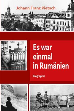 Es war einmal in Rumänien von Pietsch,  Johann Franz