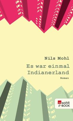 Es war einmal Indianerland von Mohl,  Nils