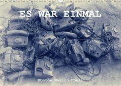 ES WAR EINMAL Photos Marion Koell (Wandkalender 2018 DIN A3 quer) von KOELL,  MARION