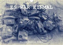 ES WAR EINMAL Photos Marion Koell (Wandkalender 2018 DIN A4 quer) von KOELL,  MARION