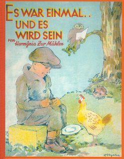 Es war einmal… und es wird sein von Schütze,  Karl-Robert, Vogeler,  Heinrich, Zur Mühlen,  Hermynia