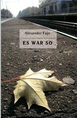 Es war so von Fain,  Alexander