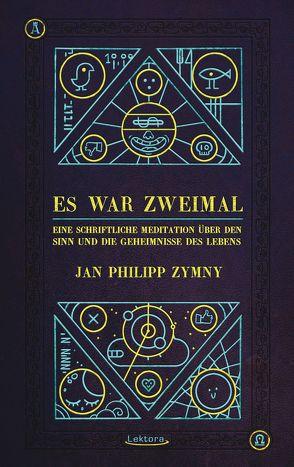 Es war zweimal von Zymny,  Jan Philipp
