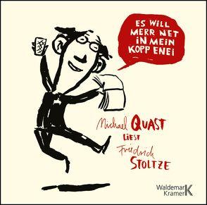 Es will merr net in mein Kopp enei! von Quast,  Michael, Stoltze,  Friedrich