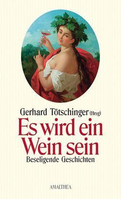 Es wird ein Wein sein von Tötschinger,  Gerhard