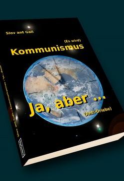 Es wird Kommunismus – Ja, aber … von ant Gali,  Slov