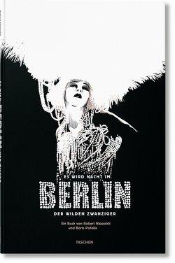 Es wird Nacht im Berlin der Wilden Zwanziger von Nippoldt,  Robert, Pofalla,  Boris