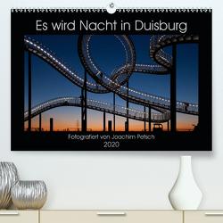Es wird Nacht in Duisburg (Premium, hochwertiger DIN A2 Wandkalender 2020, Kunstdruck in Hochglanz) von Petsch,  Joachim