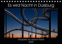 Es wird Nacht in Duisburg (Tischkalender 2020 DIN A5 quer) von Petsch,  Joachim