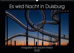 Es wird Nacht in Duisburg (Wandkalender 2020 DIN A2 quer) von Petsch,  Joachim